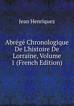 Abrg Chronologique De L`histoire De Lorraine, Volume 1 (French Edition)