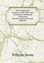 Die Gruppe Des Laokoon Oder ber Den Kritischen Stillstand Tragischer Erschutterung (German Edition)