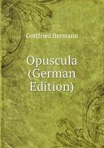 Opuscula (German Edition)