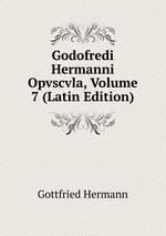 Godofredi Hermanni Opvscvla, Volume 7 (Latin Edition)