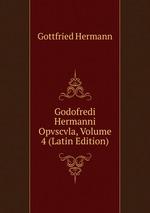 Godofredi Hermanni Opvscvla, Volume 4 (Latin Edition)