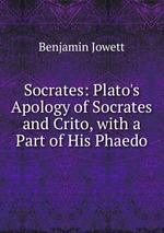 an analysis of the platos apology of socrates and crito Socrates: from the apology to the crito in reading and analyzing the apology and the crito, we find socrates to be an analysis of plato's crito.