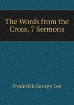 The Words from the Cross, 7 Sermons