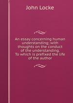 Essay Concerning Human Understanding  bk    ch          Presentation  transcript    LOCKE