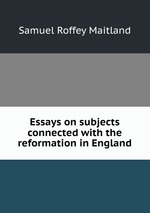 essays on the reformation in england