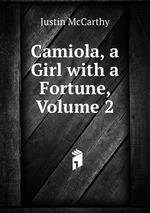 Camiola, a Girl with a Fortune, Volume 2