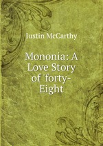 Mononia: A Love Story of `forty-Eight