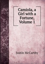 Camiola, a Girl with a Fortune, Volume 1