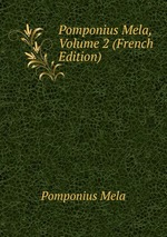Pomponius Mela, Volume 2 (French Edition)