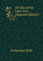 De Situ Orbis Libri Tres (Spanish Edition)