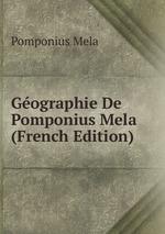Gographie De Pomponius Mela (French Edition)