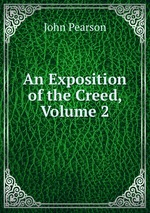 An Exposition of the Creed, Volume 2