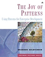 Joy Of Patterns, The: Using Patterns for Enterprise Development