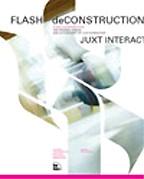 Flash Deconstruction: The process, Design, and Actionscript Of Juxt Interactive. На английском языке