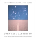 Adobe Photoshop Master Class. Second Edition: The Essential Guide to Revisioning Photography