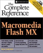 Macromedia Flash MX: The Complete Reference (+CD). На английском языке