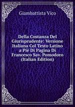 Della Costanza Del Giurisprudente: Versione Italiana Col Testo Latino a Pi Di Pagina Di Francesco Sav. Pomodoro (Italian Edition)
