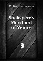 Shakspere`s Merchant of Venice