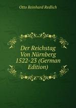 Der Reichstag Von Nrnberg 1522-23 (German Edition)