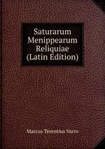 Saturarum Menippearum Reliquiae (Latin Edition)