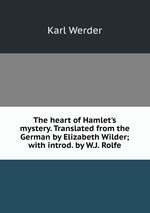 the heart of mystery in the play hamlet An essay is presented with an analysis on the two contemporary film adaptation of william shakespeare's play hamlet to examine how each movie handles the play's theme of surveillance.