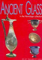 Ancient Glass in the Hermitage collection: Альбом на английском языке