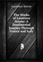 book report laurence sterne s sentimental journey The history of candide, or, all for the best, with zadig, or, destiny an oriental history, with a sentimental journey through france and italy - the three complete in one volume by voltaire & laurence sterne and a great selection of similar used, new and collectible books available now at abebookscom.