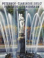 Peterhov, Tsarskoje Sielo, Pavlovsk, Oranienbaum, Gatcina