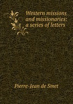 Western missions and missionaries: a series of letters
