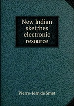 New Indian sketches electronic resource