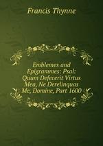 Emblemes and Epigrammes: Psal: Quum Defecerit Virtus Mea, Ne Derelinquas Me, Domine, Part 1600