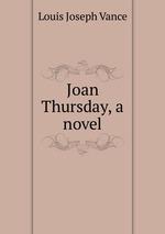 Joan Thursday, a novel