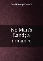 No Man`s Land; a romance
