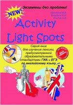 Activity Light Spots. 7 класс. Серия книг для изучения лексики, предусмотренной образовательными стандартами ГИА и ЕГЭ по английскому языку.
