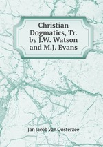 Christian Dogmatics, Tr. by J.W. Watson and M.J. Evans