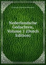 Nederlandsche Gedachten, Volume 1 (Dutch Edition)