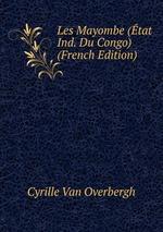 Les Mayombe (tat Ind. Du Congo) (French Edition)