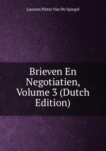 Brieven En Negotiatien, Volume 3 (Dutch Edition)