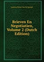 Brieven En Negotiatien, Volume 2 (Dutch Edition)