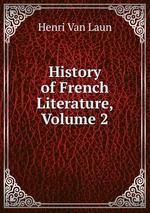 History of French Literature, Volume 2