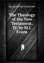 The Theology of the New Testament, Tr. by M.J. Evans