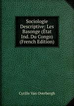 Sociologie Descriptive: Les Basonge (tat Ind. Du Congo) (French Edition)