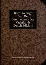 Kort Overzigt Van De Geschiedenis Des Vaderlands (Dutch Edition)