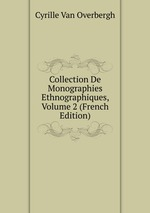 Collection De Monographies Ethnographiques, Volume 2 (French Edition)