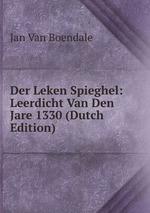 Der Leken Spieghel: Leerdicht Van Den Jare 1330 (Dutch Edition)