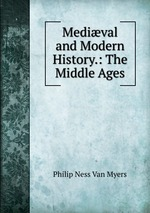 Medival and Modern History.: The Middle Ages