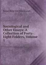 Sociological and Other Essays: A Collection of Forty-Eight Folders, Volume 1