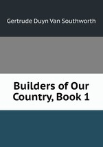Builders of Our Country, Book 1