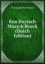 Een Duytsch Musyck Boeck (Dutch Edition)