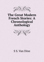The Great Modern French Stories: A Chronological Anthology